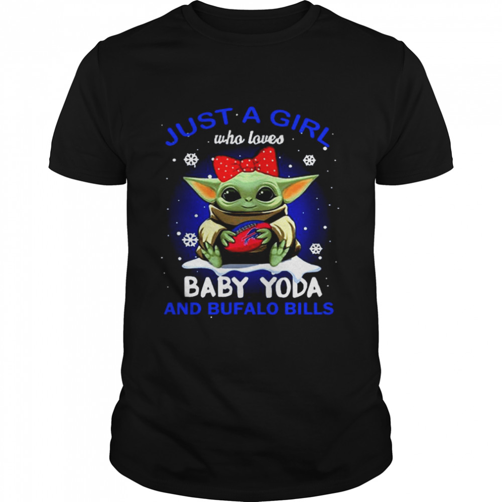 Just A Girl Who Loves Baby Yoda And Buffalo Bills 2021 shirt Classic Men's