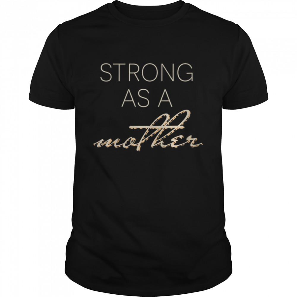 Strong As A Mother Unique shirt Classic Men's