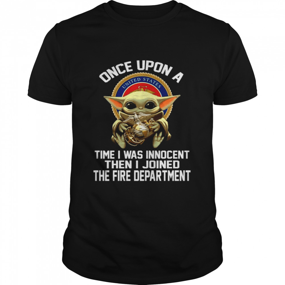 Baby Yoda Hug United States Symbol Once Upon A Time I Was Innocent Then I Joined The Fire Department shirt Classic Men's