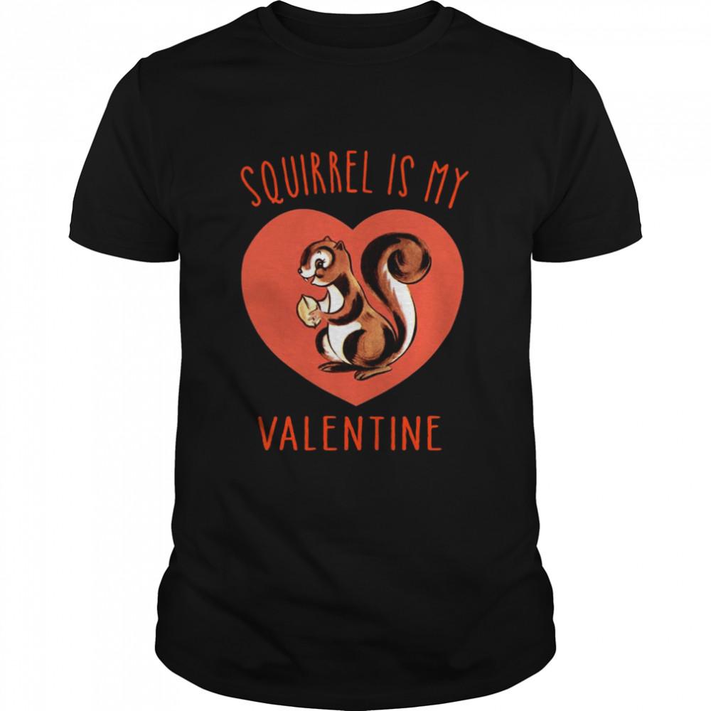 Squirrel Is My Valentine Heart 2021 shirt Classic Men's