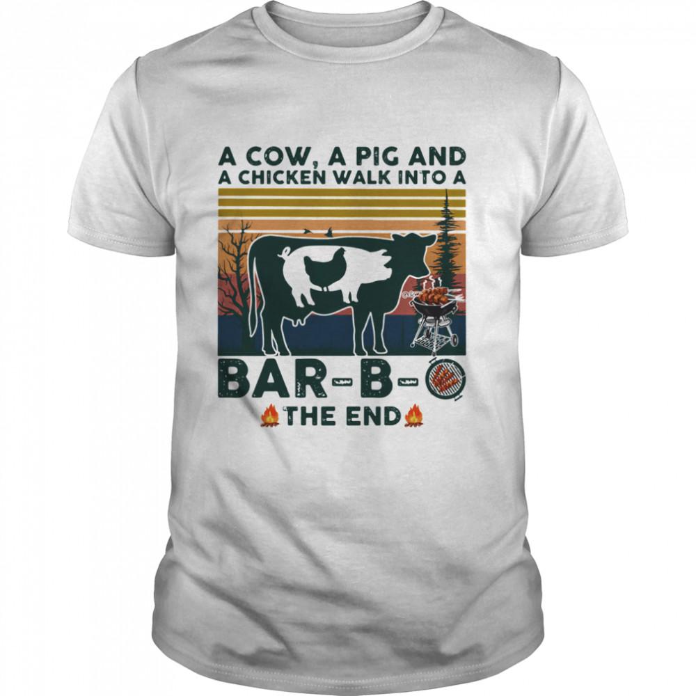 A Cow A Pig And A Chicken Walk into A Bar – B – O The End Vintage shirt Classic Men's