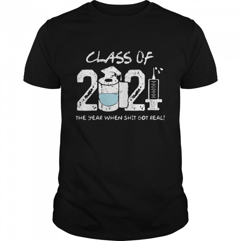 Class of 2021 the year when shit got real shirt Classic Men's