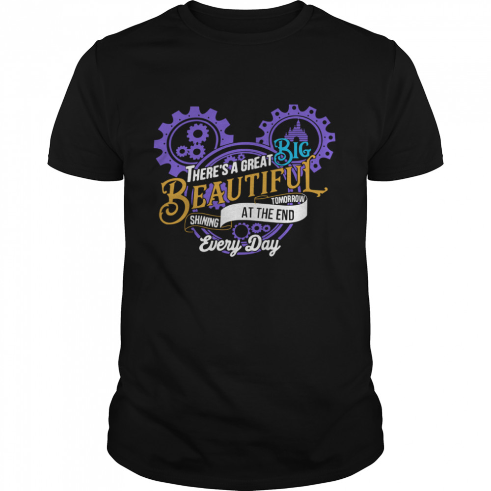Mickey Mouse There's A Great Big Beautiful Tomorrow Shining At The And Every Day shirt Classic Men's