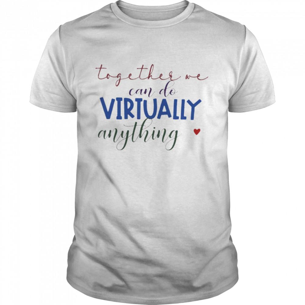 Teacher can do Virtually anything shirt Classic Men's