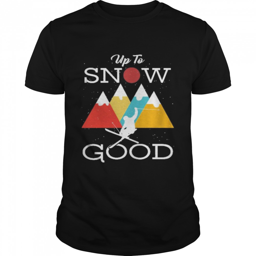 up to snow good shirt Classic Men's