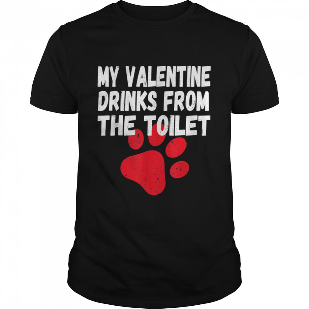 Valentines Day Quote For Singles and Dogs shirt Classic Men's