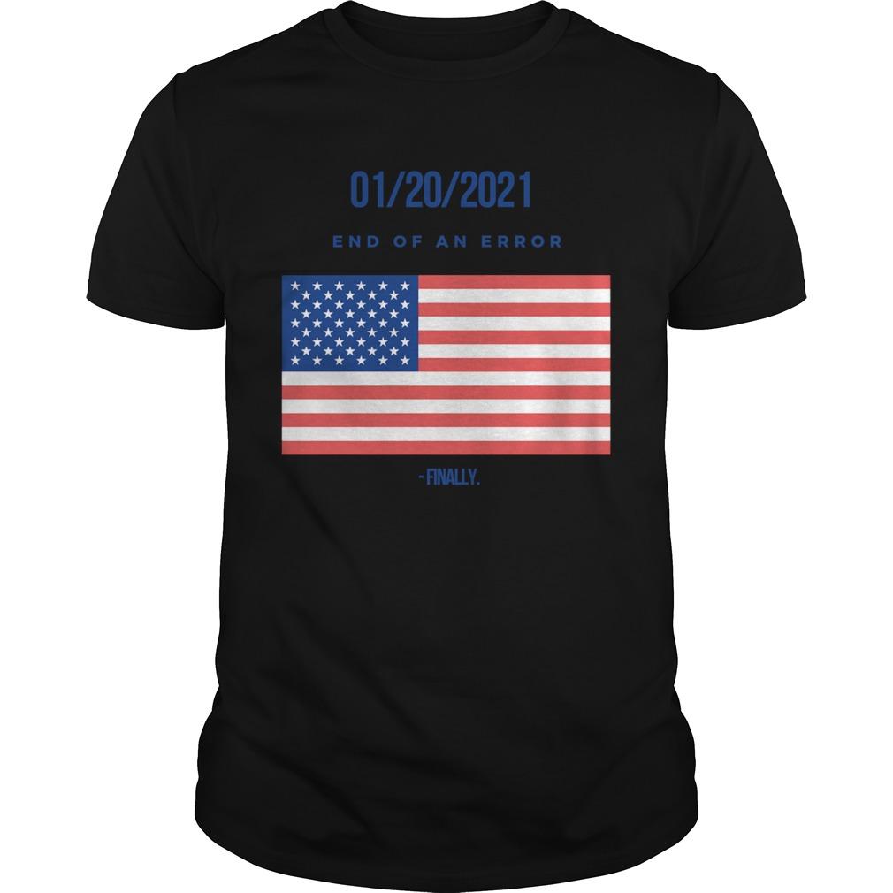 01202021 End Of An Error Finaly American Flag shirt Classic Men's