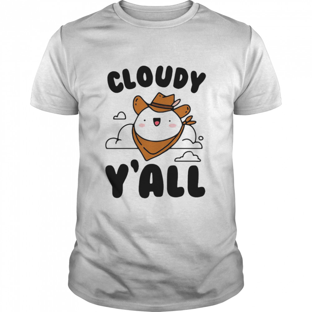 Cloudy Y'all shirt Classic Men's