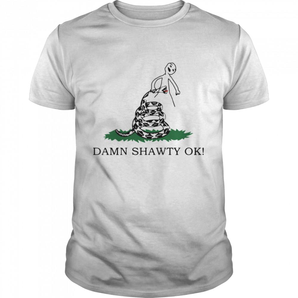 Damn Shawty Ok shirt Classic Men's