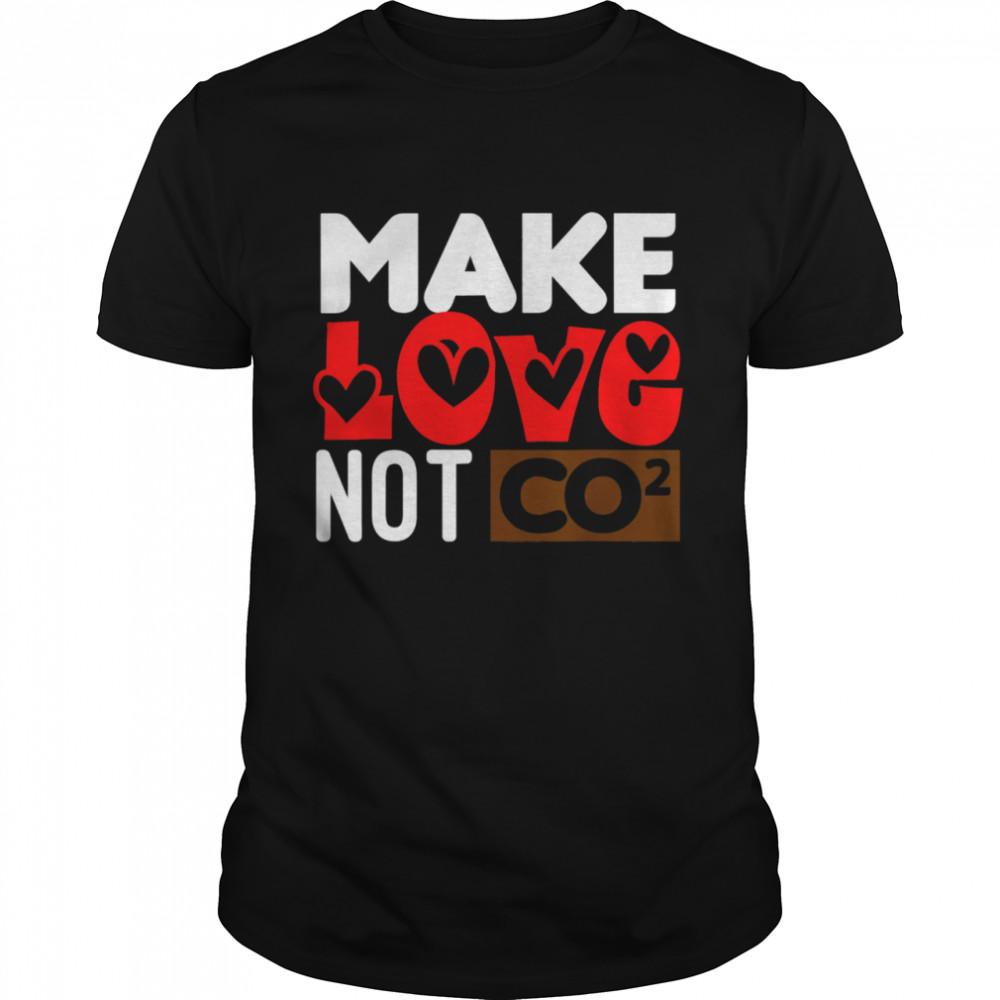 Make Love Not CO2 shirt Classic Men's