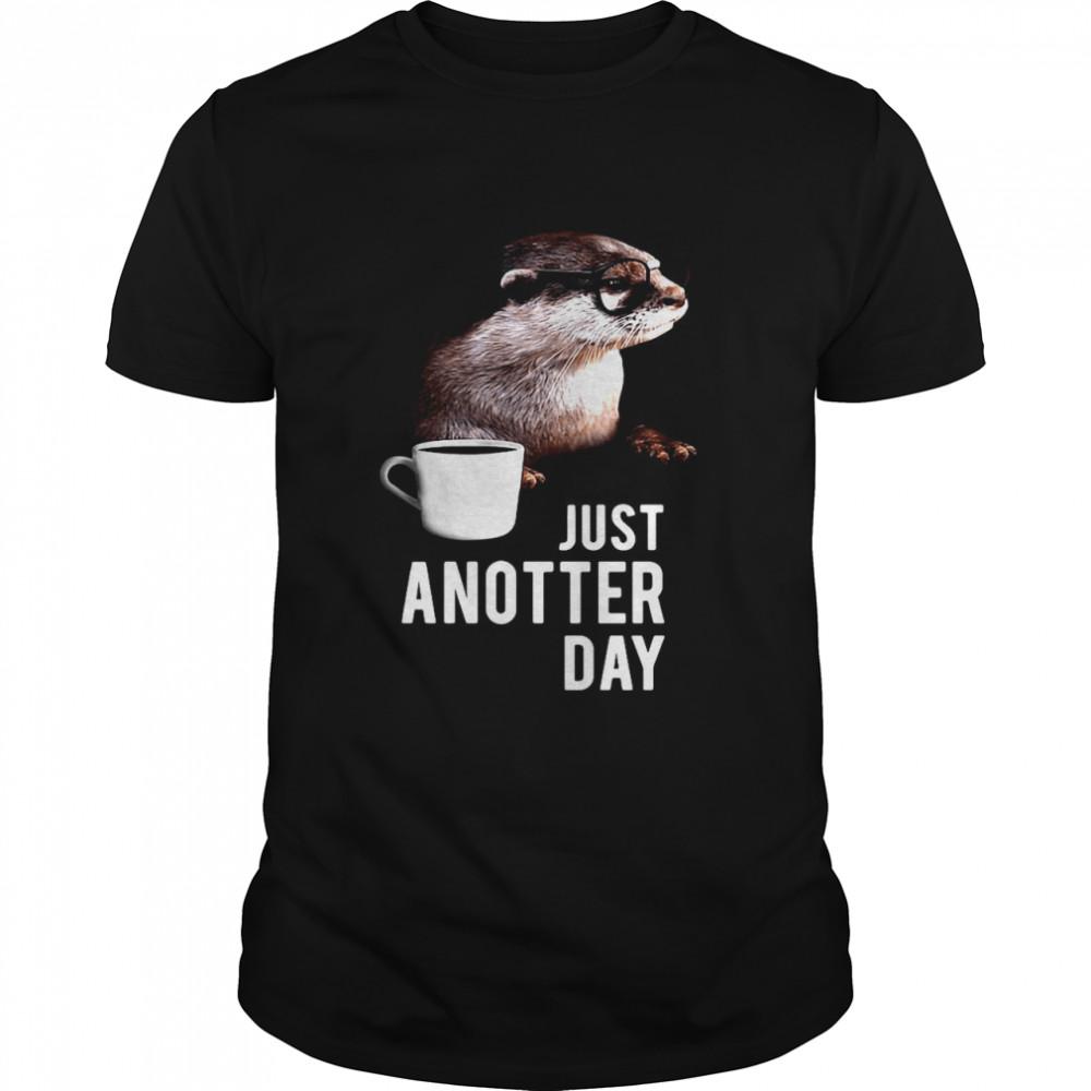 Otter Just Anotter Day shirt Classic Men's