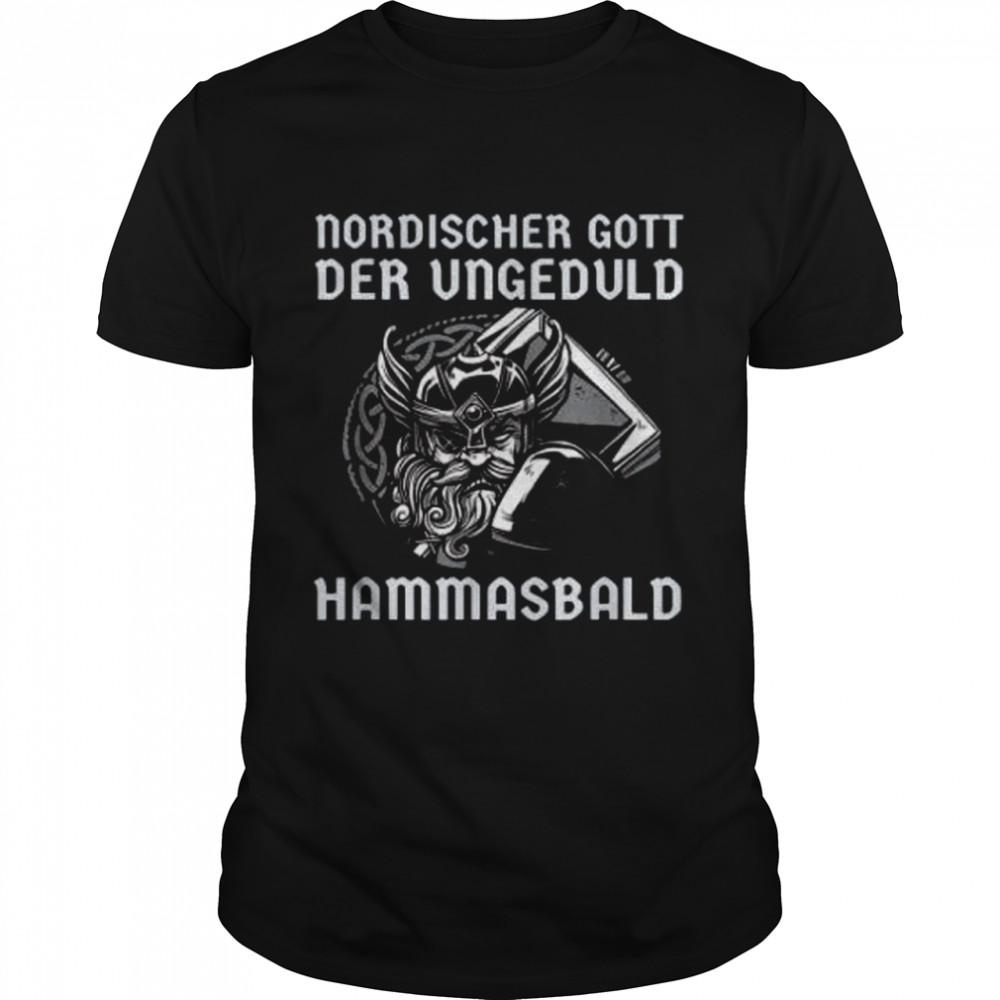 Nordischer Gott Der Ungeduld Hammasbald shirt Classic Men's