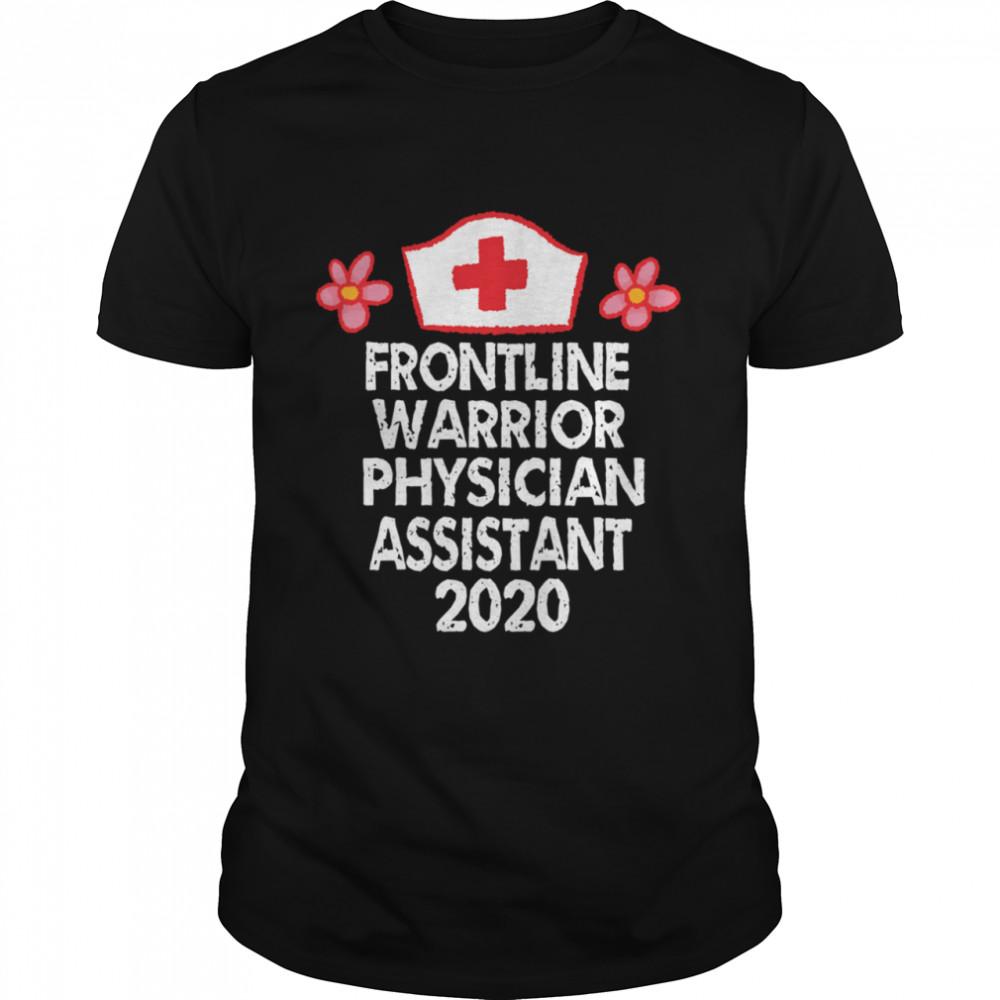 Frontline Warrior 2020 Physician AssistantNurse shirt Classic Men's