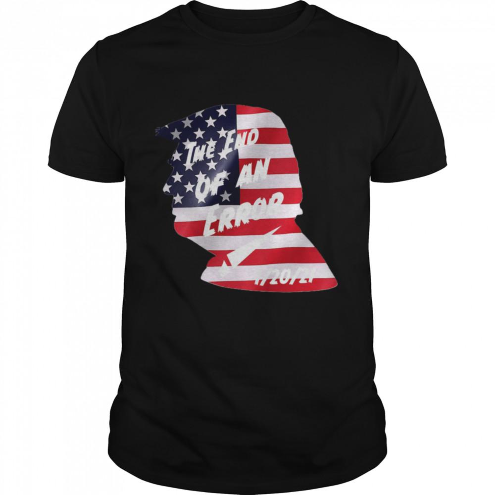 Trump American Flag The End Of An Error shirt Classic Men's