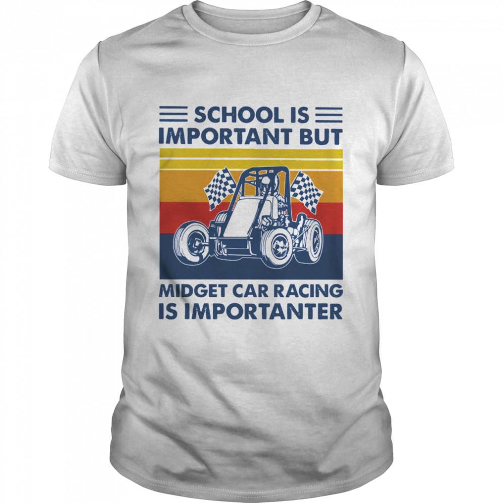 School is important but midget car racing is importanter vintage shirt Classic Men's