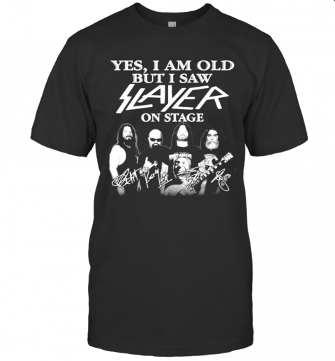 Yes I Am Old But I Saw Slayer On Stage Signatures shirt Classic Men's