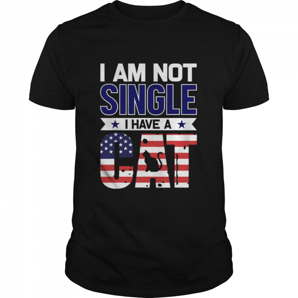 I Am Not Single I Have A Cat Us Flag shirt Classic Men's