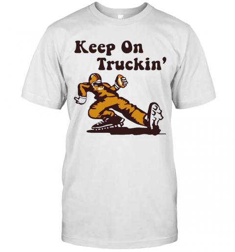Keep On Truckin shirt Classic Men's