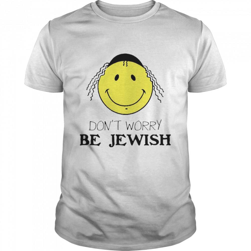 Don't Worry Be Jewish Funny Humor Jew shirt Classic Men's