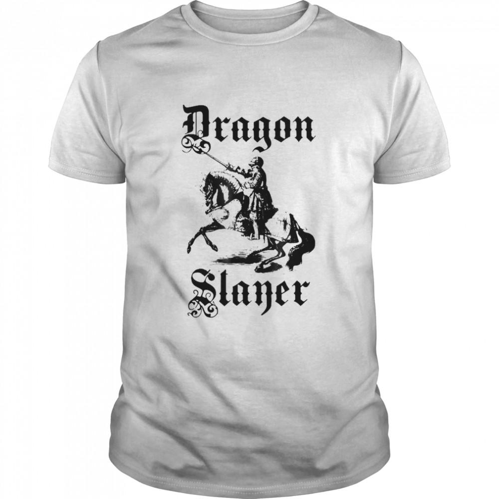 Dragon Slayer Knight Medieval And Renaissance shirt Classic Men's