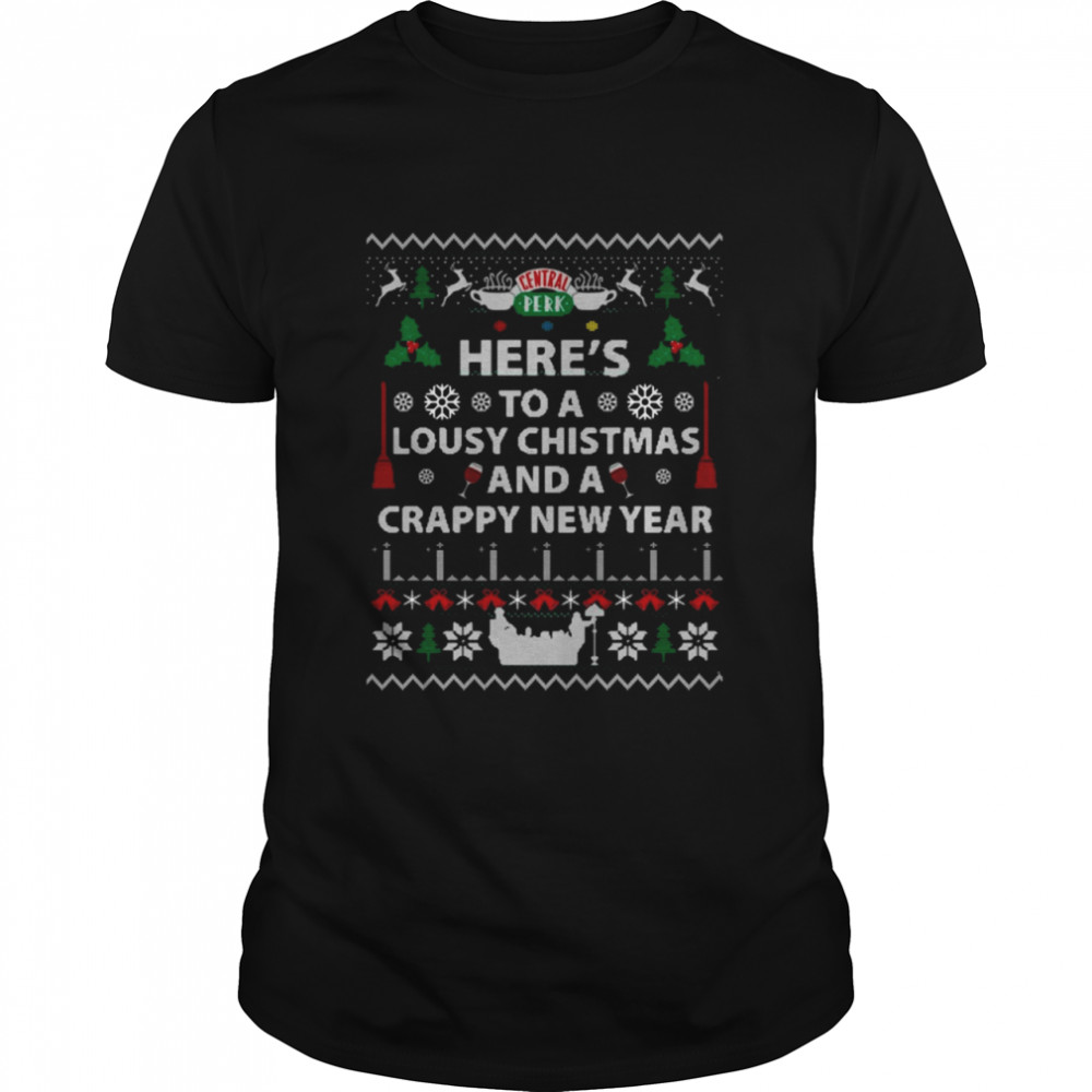 Heres to a lousy Christmas and a crappy New year Ugly Christmas shirt Classic Men's