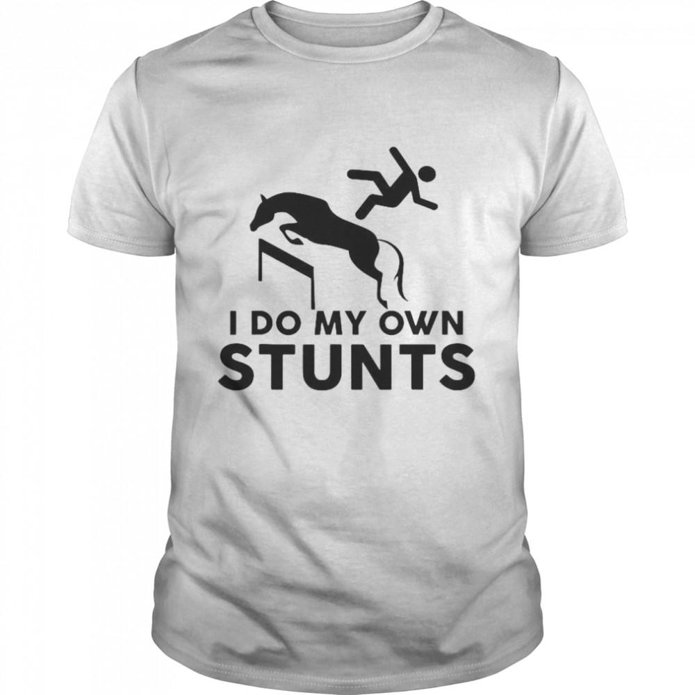 I Do My Own Stunts Horse shirt Classic Men's