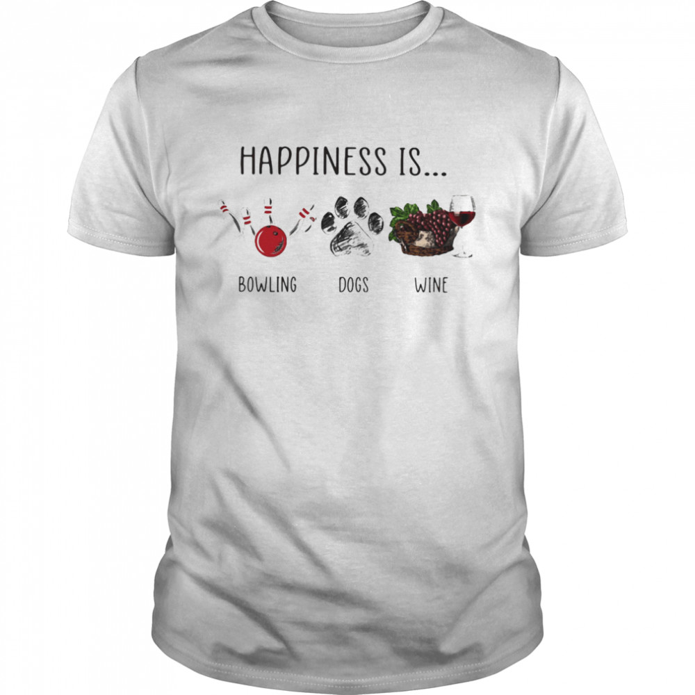 Happiness Is Bowling Dogs Wine shirt Classic Men's