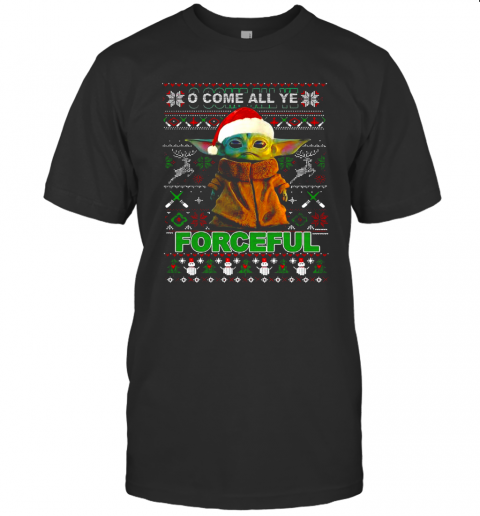 Baby Yoda O Come All Ye Forceful Ugly Merry Christmas shirt Classic Men's