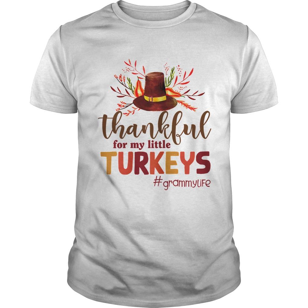 Thankful For My Little Turkeys Grammy Life Thanksgiving shirt Classic Men's