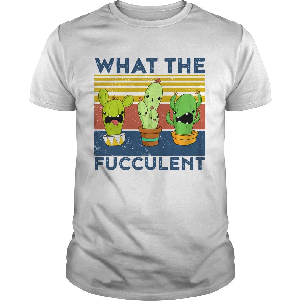What The Fucculent Succulent Cactus Vintage shirt Classic Men's