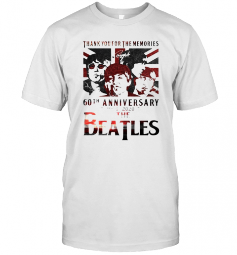 Thank You For The Memories 60Th Anniversary 1960 2020 The Beatles shirt Classic Men's