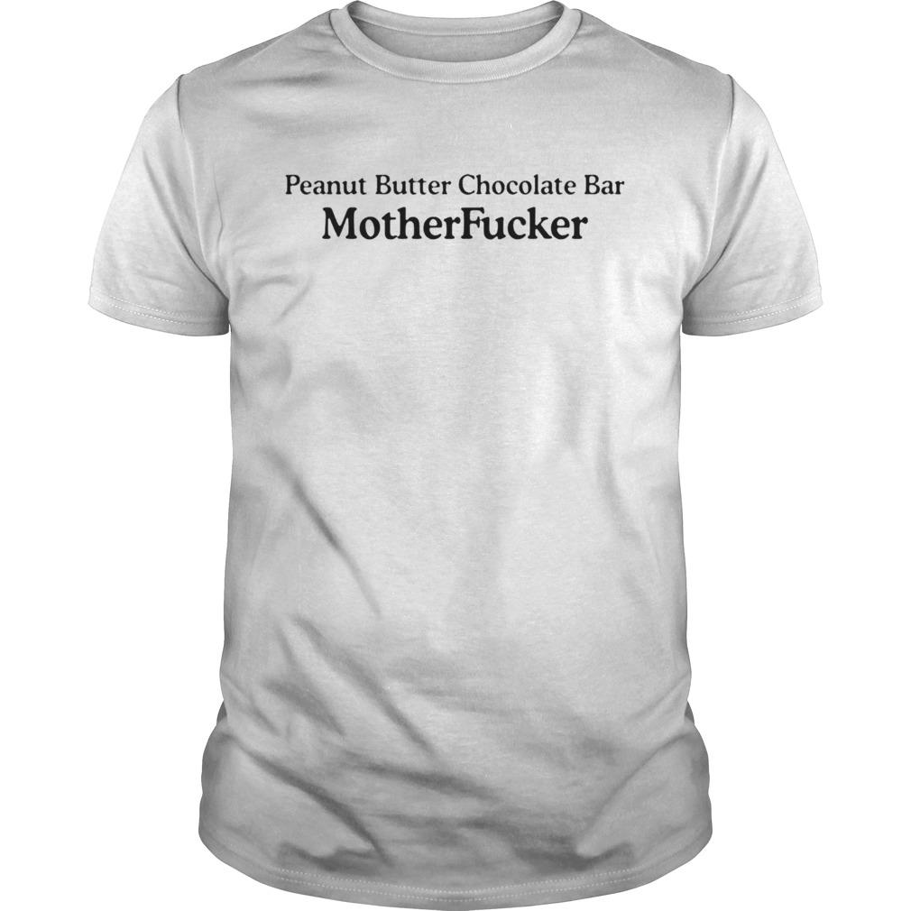 Peanut butter chocolate bar mother fucker shirt Classic Men's