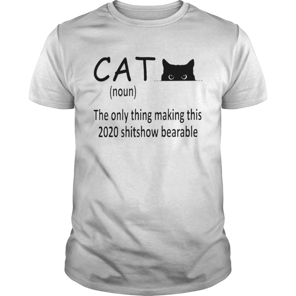 Cat the only thing making this 2020 shitshow bearable shirt Classic Men's