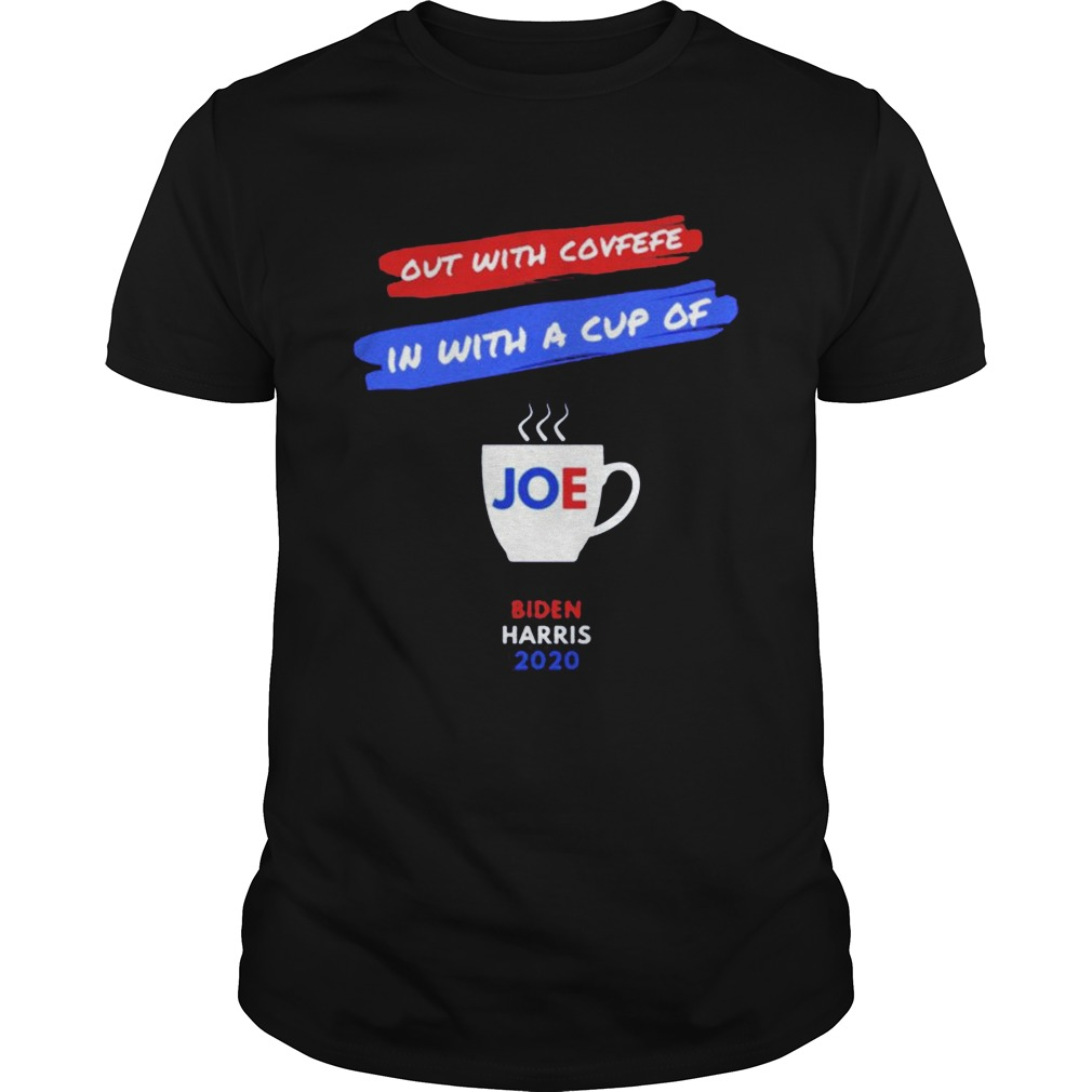 Out with covfefe in with a cup of Joe Biden Harris 2020 shirt Classic Men's