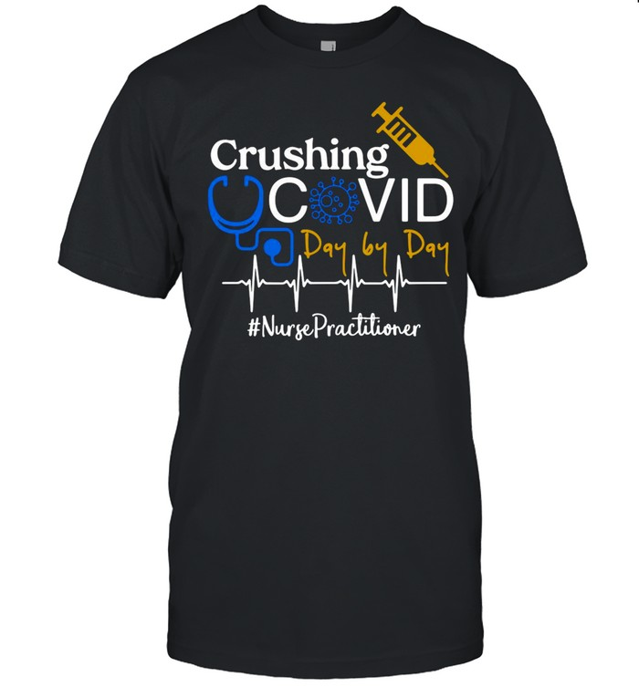 Crushing Covid Day By Day Nurse Practitioner shirt Classic Men's T-shirt