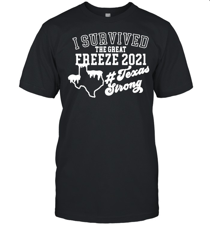 I Survived The Great Freeze 2021 Snovid 2021 Texas Strong shirt Classic Men's T-shirt