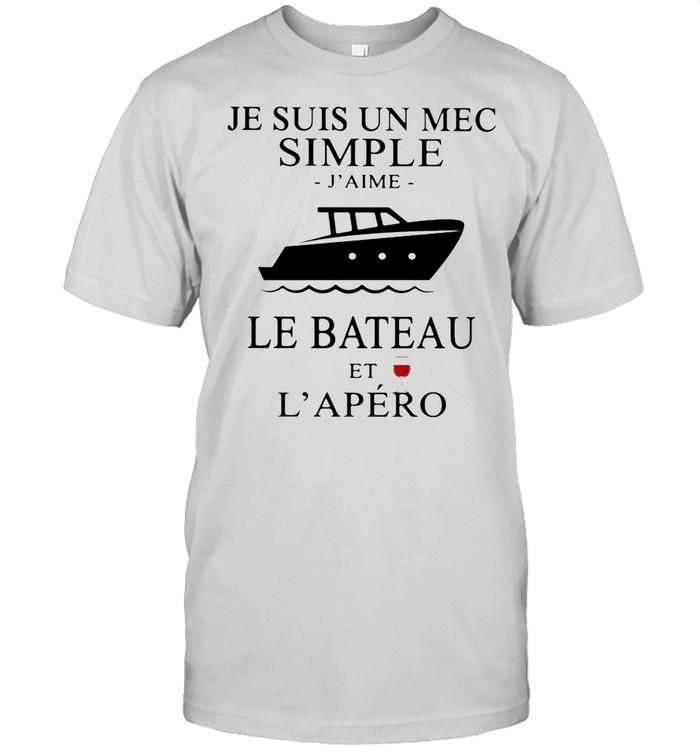Je Suis Un Mec Simple J'ame Le Bateau Et L'apero Boat Wine shirt Classic Men's T-shirt