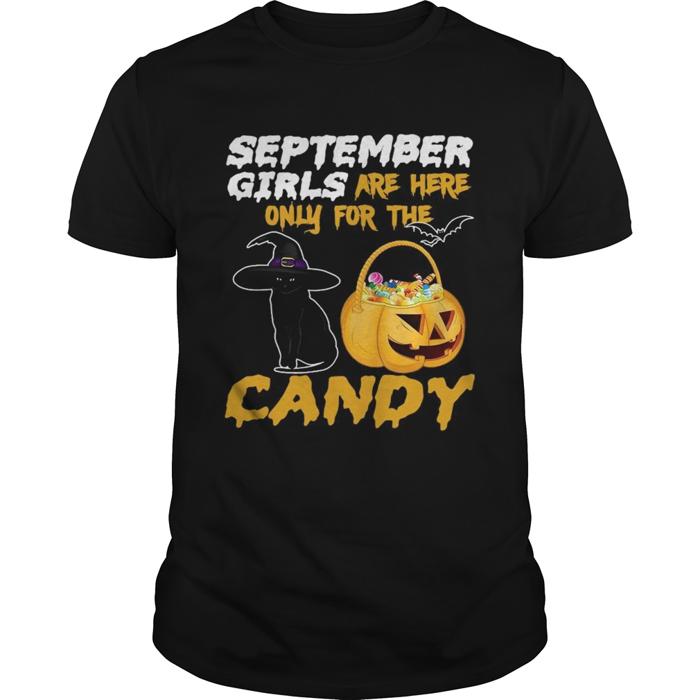 Witch Cat And Pumpkin September Girls Are Here Only For The Candy Halloween shirt Classic Men's