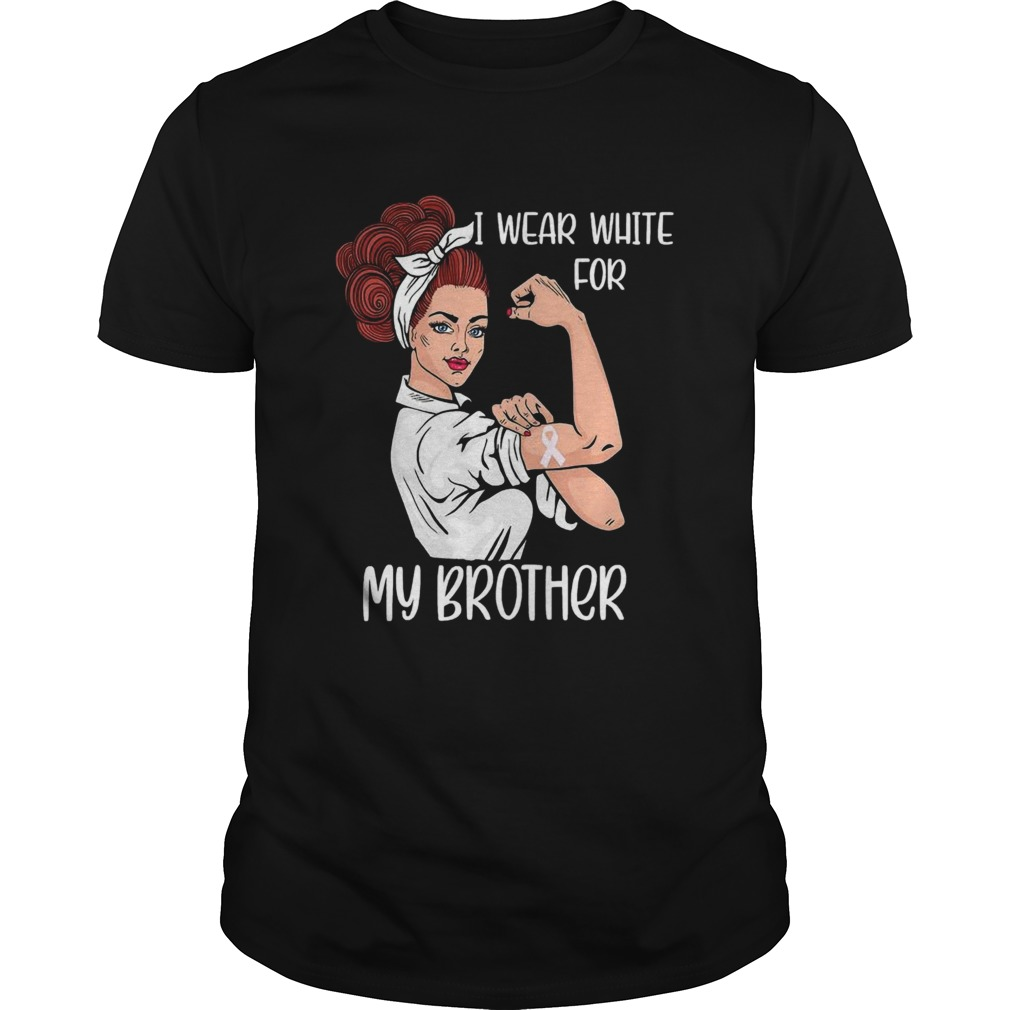I Wear White For My Brother Strong Woman Lung Cancer Awareness shirt Classic Men's