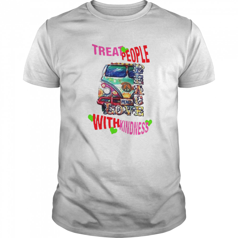 Treat People With Kindness shirt Classic Men's