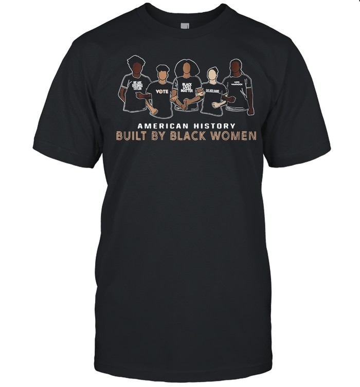 American History Built By Black Women shirt Classic Men's T-shirt