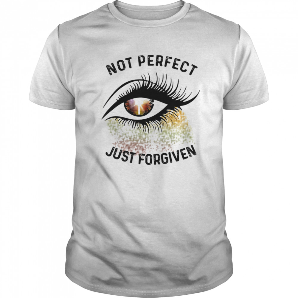 Eyes not perfect just forgiven shirt Classic Men's
