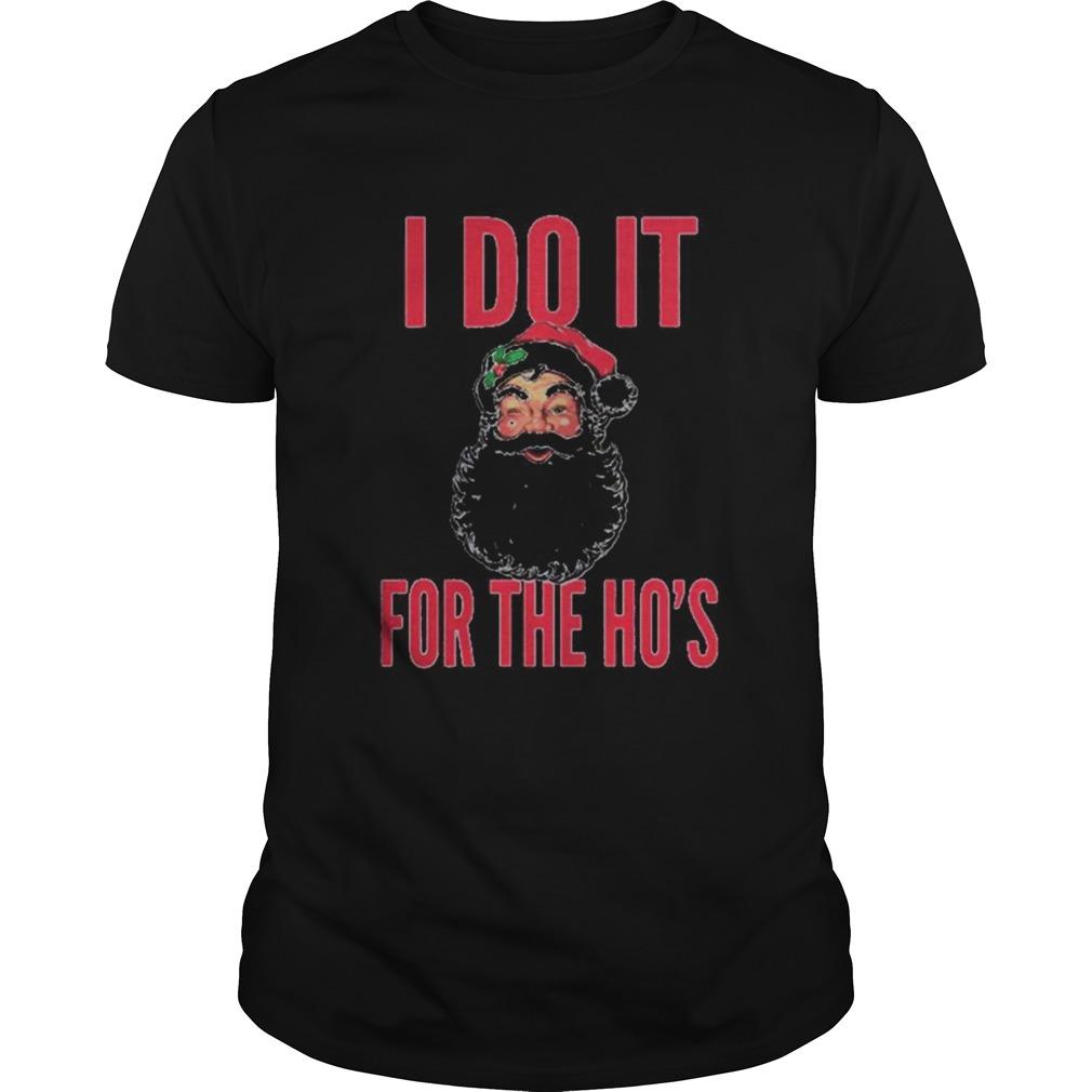 Santa Claus I Do It For The Hos Christmas shirt Classic Men's