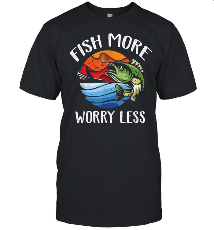 Fish More Worry Less Fisherman Fishing shirt Classic Men's T-shirt