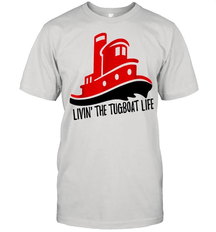 Livin the Tug Boat Life shirt Classic Men's T-shirt