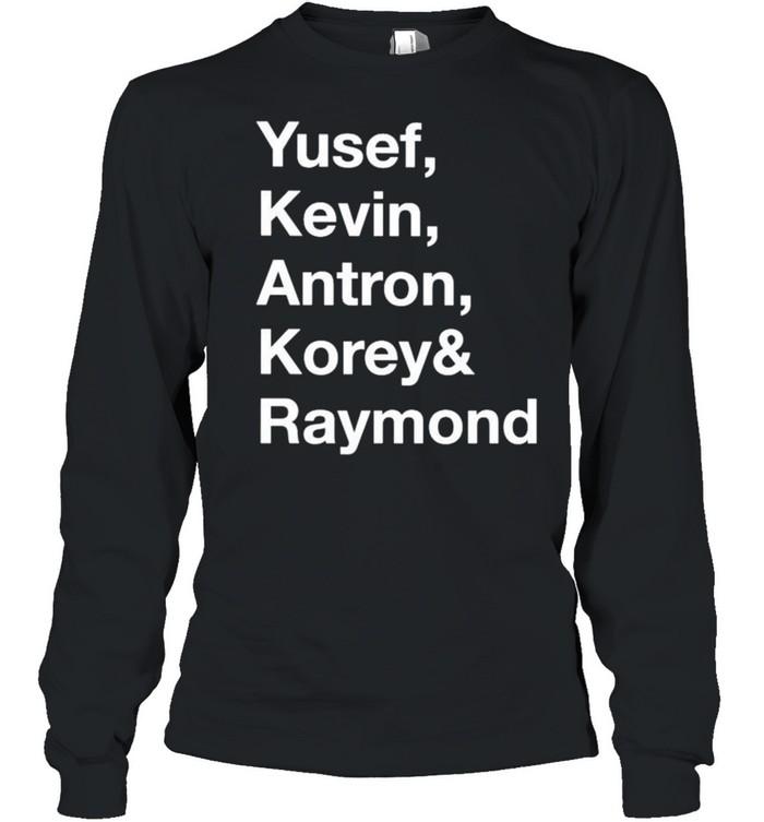 Yusef kevin antron korey and raymond shirt Long Sleeved T-shirt