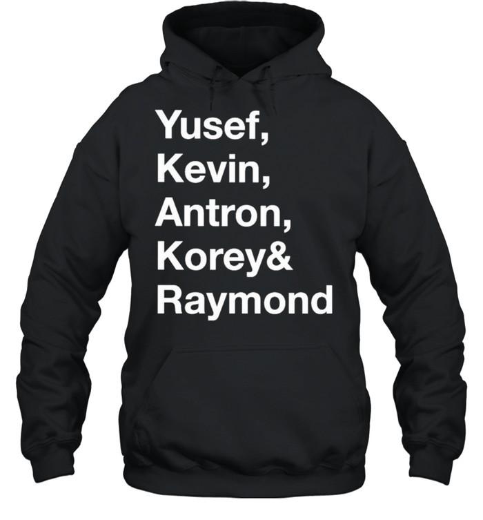 Yusef kevin antron korey and raymond shirt Unisex Hoodie