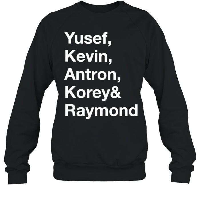 Yusef kevin antron korey and raymond shirt Unisex Sweatshirt