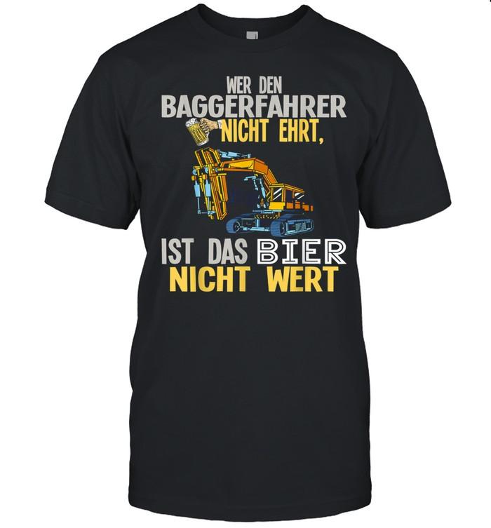 Baggerfahrer das Bier nicht Wert shirt Classic Men's T-shirt