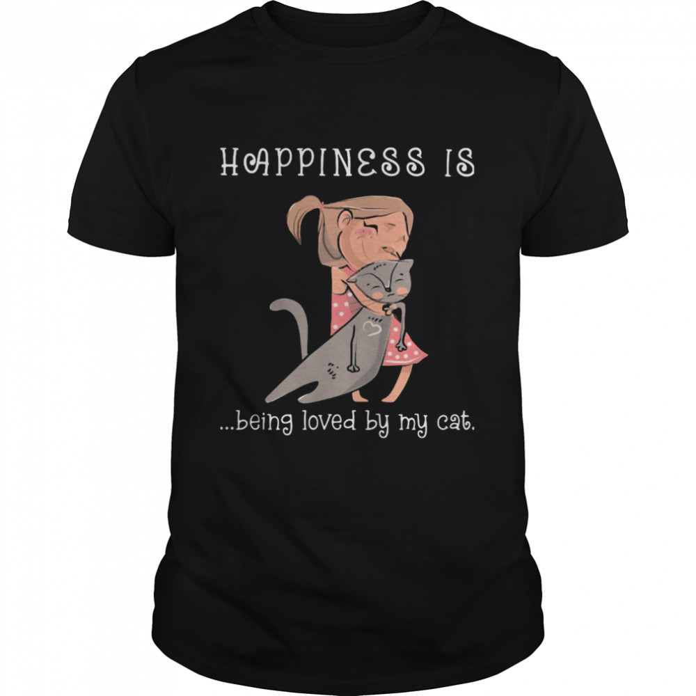 Happiness Is Being Loved By My Cat Ladies  Classic Men's T-shirt